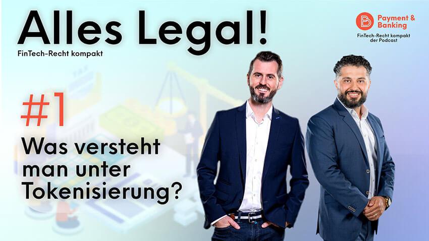 ALLES LEGAL - FinTech-Recht kompakt #1 | Ein Podcast von Payment & Banking in Kooperation mit PayTechLaw | Was ist Tokenisierung?