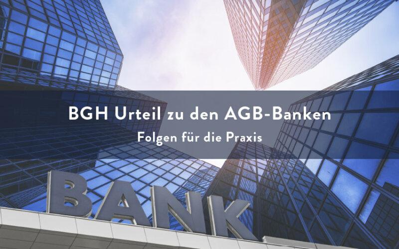 BGH Urteil ABG-Banken - Folgen für die Praxis | PayTechLaw | agcreativelab