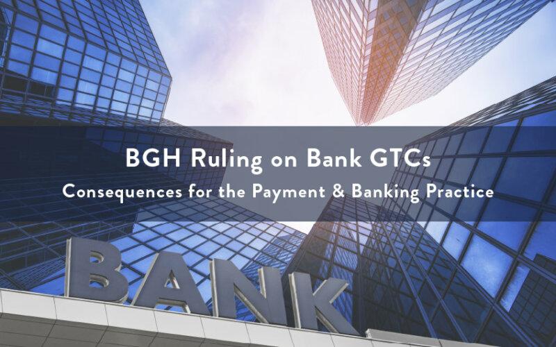 BGH ruling on bank GTCs | PayTechLaw | agcreativelab
